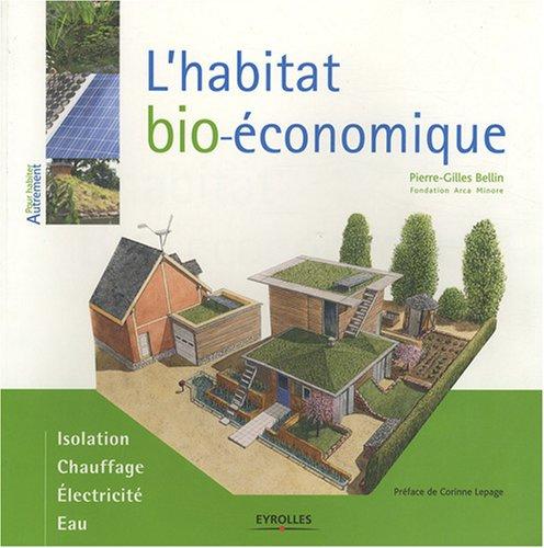 L'habitat bio-économique par Pierre-Gilles Bellin