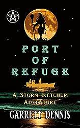 PORT OF REFUGE: A Storm Ketchum Adventure (Storm Ketchum Adventures Book 2) (English Edition)