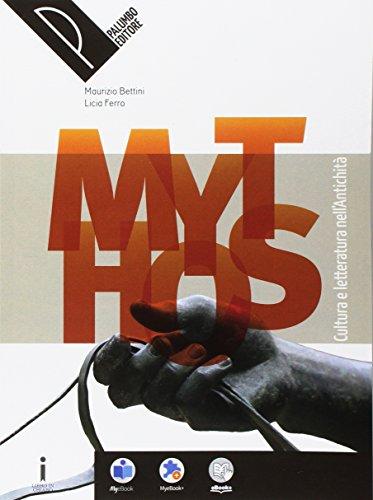 Mythos. Cultura e letteratura nell'antichit. Per le Scuole superiori. Con e-book. Con espansione online