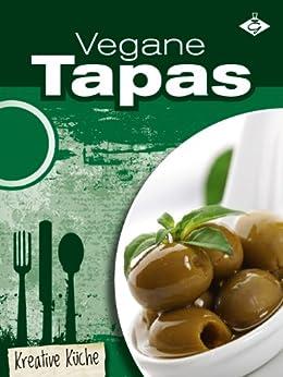 Vegane Tapas (Kreative Küche 3) von [Bauer, Felicitas, GMV]