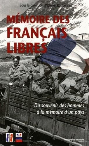 Mémoire des Français Libres : Du souvenir des hommes à la mémoire d'un pays