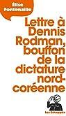 Lettre à Dennis Rodman, bouffon de la dictature nord-coréenne par Fontenaille