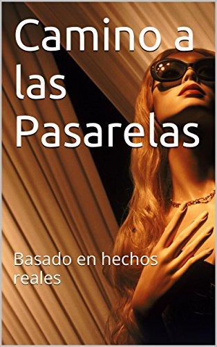 Camino a las Pasarelas: Basado en hechos reales eBook: Sabrina Jimenez: Amazon.es: Tienda Kindle