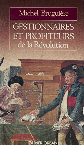 Gestionnaires et profiteurs de la Révolution: L'administration des finances françaises de Louis XVI à Bonaparte