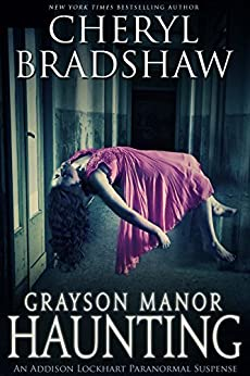 Grayson Manor Haunting (Addison Lockhart Book 1) by [Bradshaw, Cheryl]
