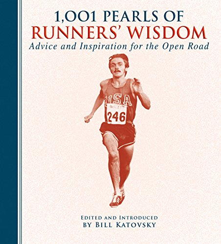 1,001 Pearls of Runners' Wisdom: Advice and Inspiration for the Open Road por Bill Katovsky