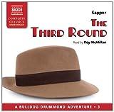 Sapper: The Third Round (Unabridged) (Naxos AudioBooks: NA0057) (A Bulldog Drummond Adventure) (Bulldog Drummond Adventures)