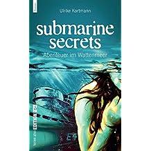 Submarine Secrets. Abenteuer im Wattenmeer: Norderney-Roman für junge Leser
