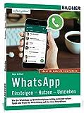 WhatsApp - Einsteigen, Nutzen, Umziehen - leicht gemacht: Aktuelle Version - speziell für Samsung u.a. Smartphones mit Android