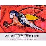 Wie schön ist Deine Liebe!: Bilder zum Hohenlied im Nationalmuseum der Biblischen Botschaft Marc Chagall in Nizza