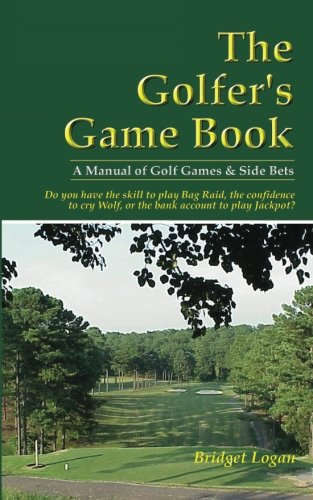 The Golfer's Game Book: A Manual of Golf Games & Side Bets