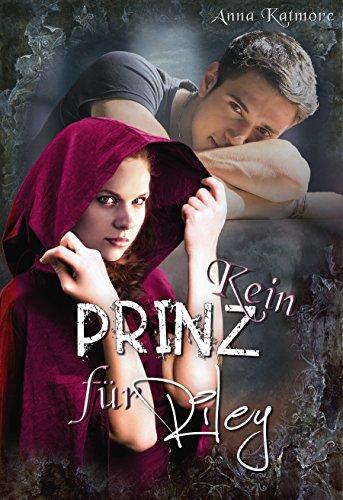 Kein Prinz für Riley (Die Chroniken von Märchenland 1)