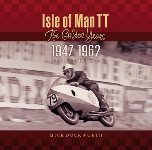 The Isle of Man TT - The Golden Years 1947-1962