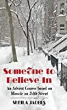 Someone To Believe In: An Advent Course based on Miracle on 34th Street