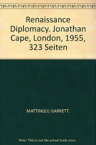 Renaissance Diplomacy. Jonathan Cape, London, 1955, 323 (Renaissance Cape)