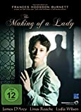 "The Making of a Lady (Autorin: Frances Hodgson Burnett bekannt durch ""Der kleine Lord"")"