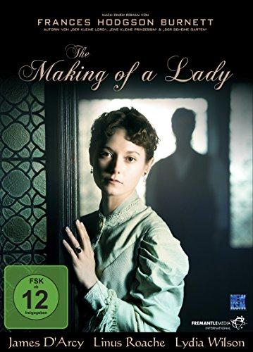 The Making of a Lady (Autorin: Frances Hodgson Burnett bekannt durch