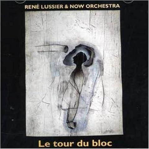 Le Tour Du Bloc by Rene Lussier (1996-01-05)