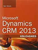 Microsoft Dynamics CRM Unleashed