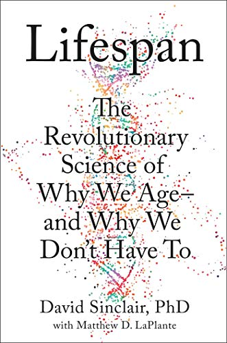 Lifespan: The Revolutionary Science of Why We Age -- and Why We Don't Have To (English Edition)
