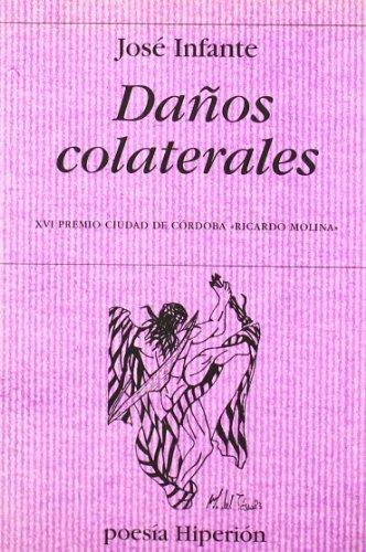 Daños colaterales (Poesía Hiperión) por José Infante Martos