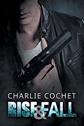 Rise & Fall by Charlie Cochet (2015-02-02)