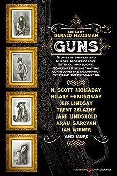 Guns by [Hausman, Gerald , Momaday, N. Scott , Lindskold, Jane , Zelazny, Trent]