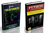 C++: C++ and Python. C++ for Beginners and Python for Dummies to Learn Fast (C Programming, Programming for beginners, c plus plus, programming python, ... CSS, Java, PHP Book 4) (English Edition)