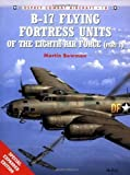 B-17 Flying Fortress Units of the Eighth Air Force (Part 1) (Osprey Combat Aircraft S.): Pt.1 by Bowman, Martin W. (2000