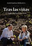 Tras las viñas : un viaje al alma de los vinos