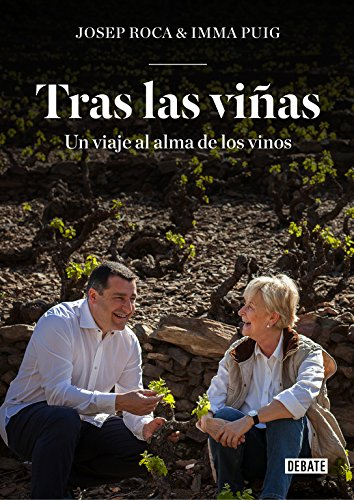 Tras las viñas: Un viaje al alma de los vinos (Debate) por Josep Roca