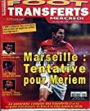 FOOT TRANSFERTS [No 229] du 23/05/2007 - MARSEILLE - TENTATIVE POUR MERIEM - MALOUDA - LA JUVE ME SUIT - LENS - BRIAND MARQUE DES POINTS - BARCELONE - HENRY EST BIEN A L'ECOUTE...