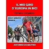 IL MIO GIRO D'EUROPA IN BICI - 13300 km in 148 giorni Ediz. rielaborata (Italian Edition)