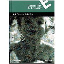 LA ENCICLOPEDIA DEL ESTUDIANTE 09. CIENCIAS DE LA VIDA