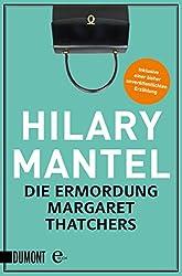 Die Ermordung Margaret Thatchers: Erzählungen