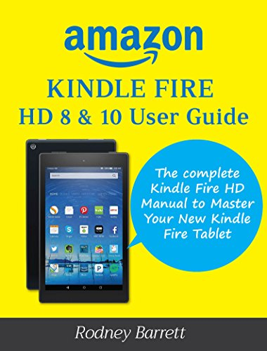 Amazon Kindle Fire HD 8 & 10 User Guide: The complete Kindle Fire ...