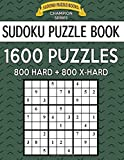 Sudoku Puzzle Book, 1,600 Puzzles, 800 HARD and 800 EXTRA HARD: Improve Your Game With This Two Level BARGAIN SIZE Book: Volume 47 (Sudoku Puzzle Books Champion Series)