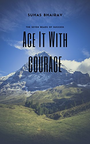 Ace It With Courage: The Seven Beads of Success (English Edition)