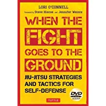 Jiu-Jitsu Strategies and Tactics for Self-Defense: When the Fight Goes to the Ground [Dvd Included]