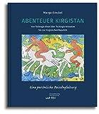 Abenteuer Kirgistan: Von Tschingis Khan über Tschingis Aitmatow bis zur Kirgisischen Republik -
