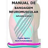 Manual de bandagem neuromuscular: aplicaçoes practicas