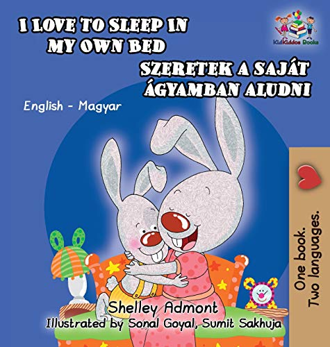 I Love to Sleep in My Own Bed (Hungarian Kids Book): English Hungarian Bilingual Children's Book (English Hungarian Bilingual Collection)