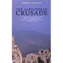 By Jonathan Sumption TheAlbigensian Crusade by Sumption, Jonathan ( Author ) ON Aug-23-1999, Paperback