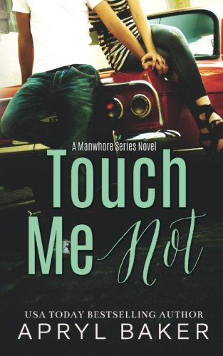 Touch Me Not: Volume 1 (The Manwhore Series)