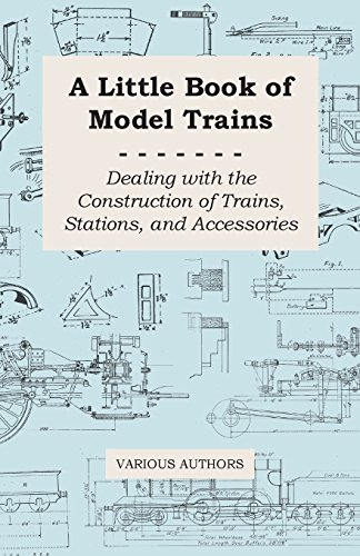 A Little Book of Model Trains - Dealing with the Construction of Trains, Stations, and Accessories por Various
