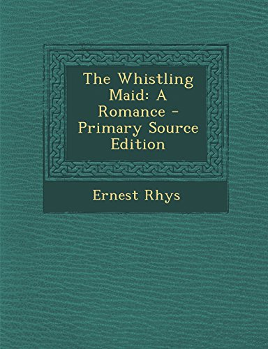 The Whistling Maid: A Romance