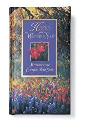 Hope for a Woman's Soul: Meditations to Energize Your Spirit (..for a Womans Soul)