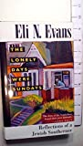 The Lonely Days Were Sundays: Reflections of a Jewish Southerner by Eli N. Evans (1993-06-01)