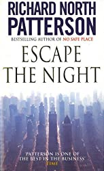 Escape The Night by Richard North Patterson (1994-08-01)