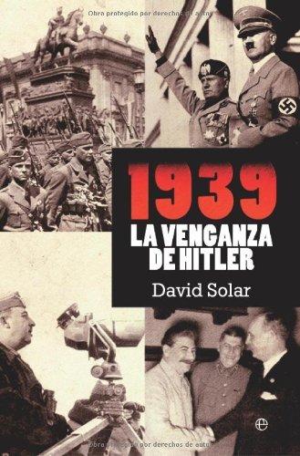 1939 - la venganza de hitler (Historia Del Siglo Xx) por David Solar